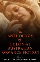 'The Anthology of Colonial Australian Romance Fiction'
