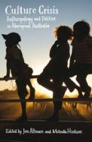 ' Culture Crisis: Anthropology and Politics in Aboriginal Australia'