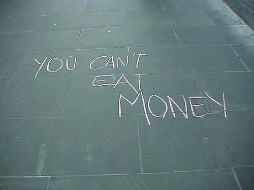 You can't eat money
