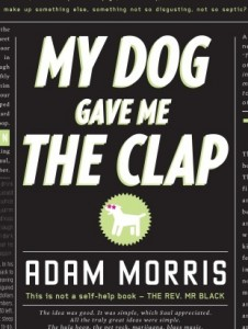 My dog gave me the clap