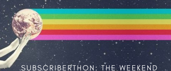 SUBSCRIBERTHON – THE WEEKEND-2