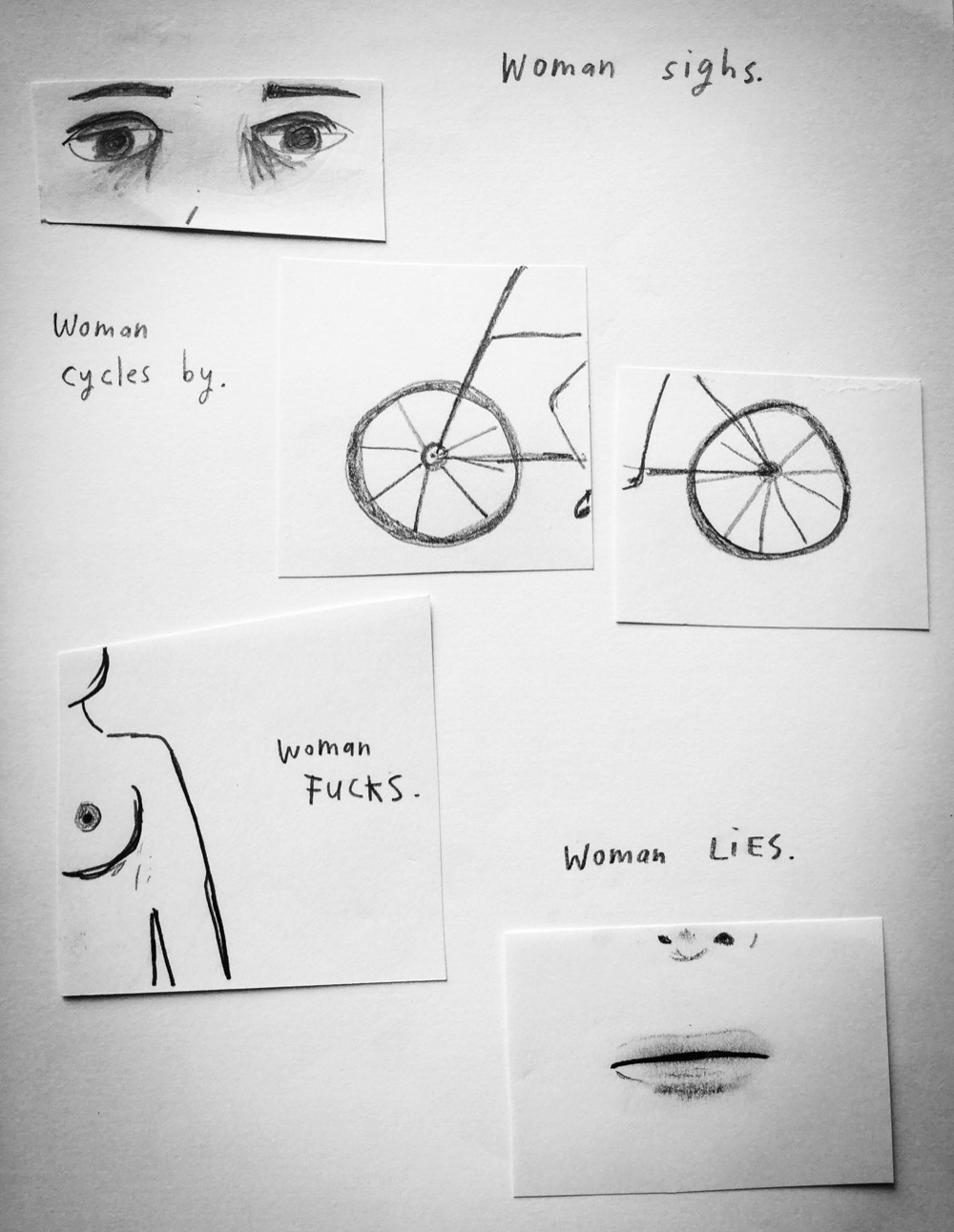 Woman sighs. Woman cycles by. Woman fucks. Woman lies.