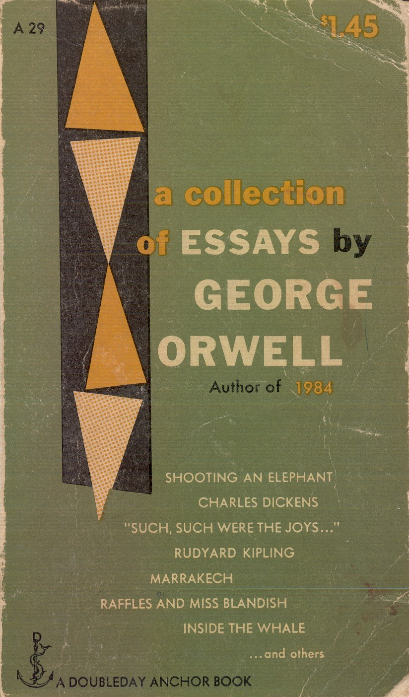 essays of george orwell Politics and the english language, the essay of george orwell first published: april 1946 by/in horizon, gb, london.